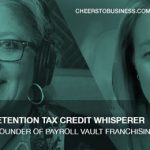 CFOCSI EP124 The Employee Retention Tax Credit Whisperer